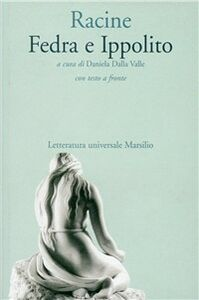 Foto Cover di Fedra e Ippolito, Libro di Jean Racine, edito da Marsilio