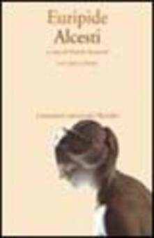 Alcesti. Testo originale a fronte - Euripide - copertina