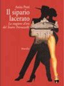Libro Il sipario lacerato. La stagione d'oro del Teatro Petruzzelli di Bari Anita Preti