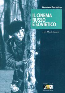 Foto Cover di Il cinema russo e sovietico, Libro di Giovanni Buttafava, edito da Marsilio
