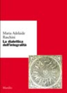 Libro La dialettica dell'integralità M. Adelaide Raschini