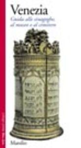 Foto Cover di Venezia. Guida alle sinagoghe, al museo e al cimitero, Libro di  edito da Marsilio