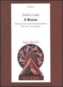Il Buxus. Storia di un materiale autarchico fra arte e tecnologia - Emilia Garda - copertina