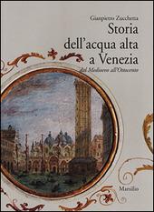Storia dell'acqua alta a Venezia. Dal Medioevo all'Ottocento