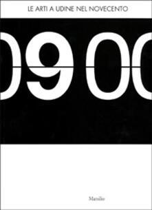 Lpgcsostenible.es Le arti a Udine nel Novecento. Catalogo della mostra (Udine, 19 gennaio-30 aprile 2001) Image