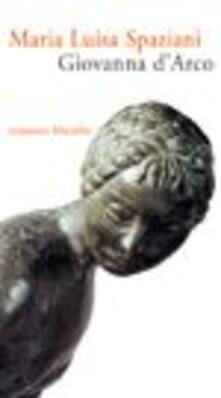 Antondemarirreguera.es Giovanna d'Arco. Romanzo popolare in sei canti in ottave e un epilogo Image