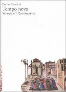 Foto Cover di Tempo novo. Venezia e il Quattrocento, Libro di Ennio Concina, edito da Marsilio