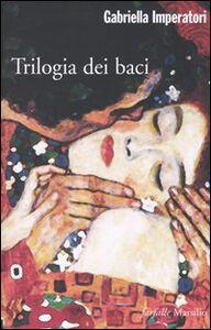 Libro Trilogia dei baci Gabriella Imperatori