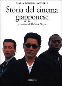 Foto Cover di Storia del cinema giapponese, Libro di M. Roberta Novielli, edito da Marsilio