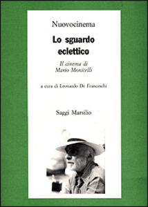 Libro Lo sguardo eclettico. Il cinema di Mario Monicelli