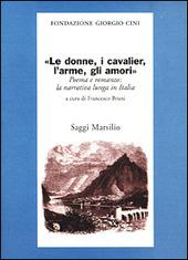 Le donne, i cavalier, l'arme, gli amori. Poema e romanzo: la narrati va lunga in Italia