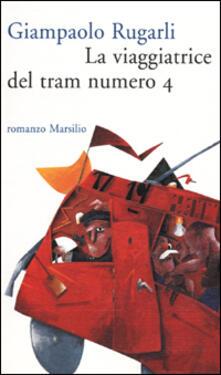 La viaggiatrice del tram numero 4 - Giampaolo Rugarli - copertina