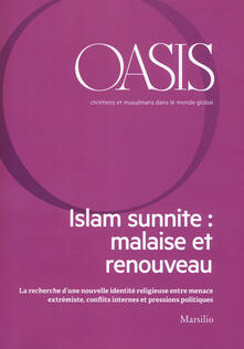 Oasis. Cristiani e musulmani nel mondo globale. Ediz. francese (2018). Vol. 27: Islam sunnite: malaise et renouveau. - copertina