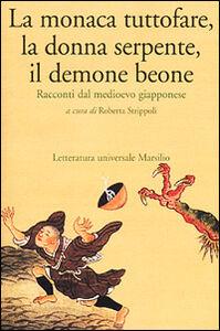 Libro La monaca tuttofare, la donna serpente, il demone beone. Racconti dal medioevo giapponese