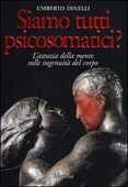 Libro Siamo tutti psicosomatici? L'astuzia della mente sulle ingenuità del corpo Umberto Dinelli