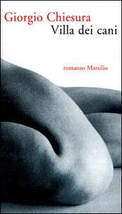 Libro Villa dei cani Giorgio Chiesura