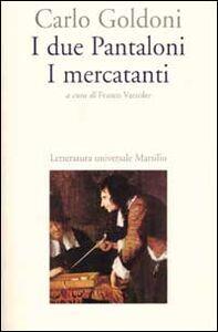 Libro I due Pantaloni. I mercanti Carlo Goldoni