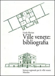 Libro Ville venete: bibliografia Linda Mavian
