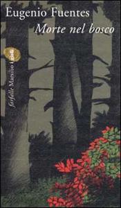 Libro Morte nel bosco Eugenio Fuentes