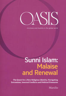 Winniearcher.com Oasis. Cristiani e musulmani nel mondo globale. Ediz. inglese. Vol. 27: Sunni Islam: Malaise and Renewal. The quest for a new religious identity, navigating extremism, internal conflicts and political pressures. Image