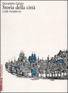 Storia della città. L'età moderna - Donatella Calabi - copertina