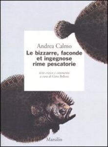 Foto Cover di Le bizzarre, faconde et ingegnose rime pescatorie, Libro di Andrea Calmo, edito da Marsilio
