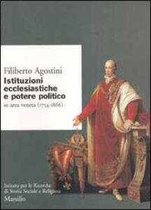 Libro Istituzioni ecclesiastiche e potere politico in Veneto (1754-1866) Filiberto Agostini