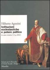 Istituzioni ecclesiastiche e potere politico in Veneto (1754-1866)