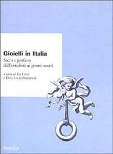 Gioielli in Italia. Sacro e profano dall'antichità ai giorni nostri