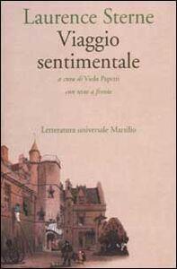 Foto Cover di Viaggio sentimentale in Francia e Italia. Testo inglese a fronte, Libro di Laurence Sterne, edito da Marsilio