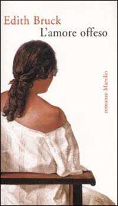 Libro L' amore offeso Edith Bruck