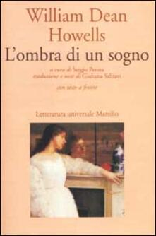 L' ombra di un sogno. Testo inglese a fronte - William Dean Howells - copertina