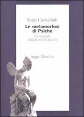 Le metamorfosi di Psiche. L'iconografia della favola di Apuleio