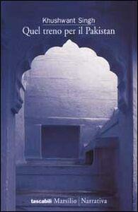 Libro Quel treno per il Pakistan Khushwant Singh