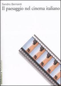 Libro Il paesaggio nel cinema italiano Sandro Bernardi