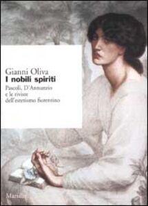 Libro I nobili spiriti. Pascoli, D'Annunzio e le riviste dell'estetismo fiorentino Gianni Oliva