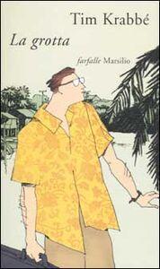 Foto Cover di La grotta, Libro di Tim Krabbé, edito da Marsilio