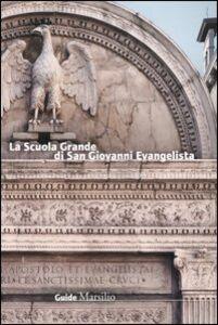 Libro La Scuola Grande di San Giovanni Evangelista Chiara Vazzoler