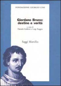 Libro Giordano Bruno: destino e verità