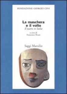 Radiospeed.it La maschera e il volto. Il teatro in Italia Image