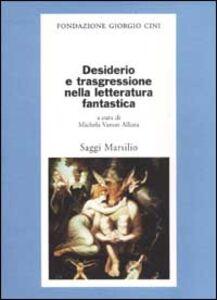 Libro Desiderio e trasgressione nella letteratura fantastica