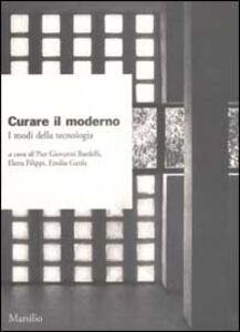 Foto Cover di Curare il moderno. I modi della tecnologia, Libro di  edito da Marsilio