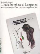L' Italia borghese di Longanesi. Giornalismo politica e costume negli anni '50