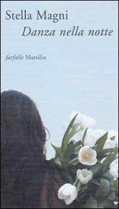Libro Danza nella notte Stella Magni