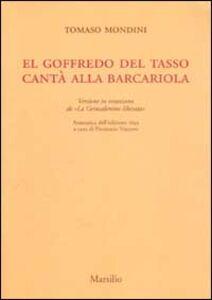 Foto Cover di El Goffredo del Tasso cantà alla barcariola. Versione in veneziano de «La Gerusalemme liberata» (rist. anast. 1693), Libro di Tomaso Mondini, edito da Marsilio