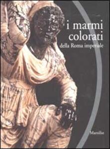 I marmi colorati della Roma imperiale - copertina