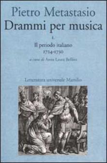 Drammi per musica. Vol. 1: Il periodo italiano 1724-1730.