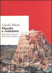 Libro Filosofia e rivelazione. Rosenzweig nella scia dell'ultimo Schelling Claudio Belloni