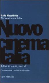 Nuovo cinema Italia. Autori, industria, mercato. Conversazione con Marianna Rizzini