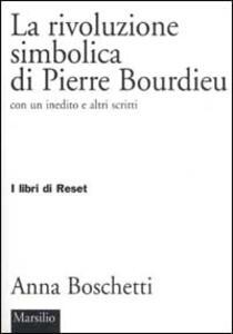 Libro La rivoluzione simbolica di Pierre Bourdieu con un inedito e altri scritti Anna Boschetti